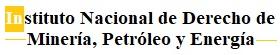 Instituto Nacional de Derecho de Minería, Petróleo y Energía